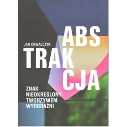 """Jan Chwałczyk """"ABSTRAKCJA..."""