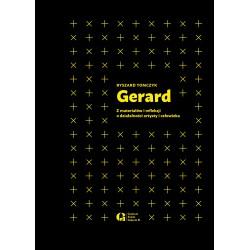 Gerard. Z materiałów i...